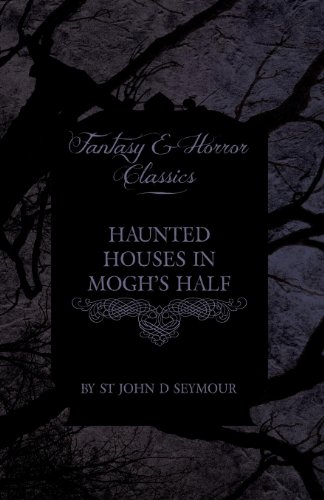 Haunted Houses in Mogh's Half - Ghost Stories from Northern Ireland (Fantasy and Horror Classics) Cover Image