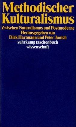 Methodischer Kulturalismus: Zwischen Naturalismus und Postmoderne (suhrkamp taschenbuch wissenschaft)