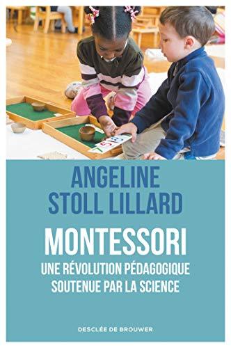 Montessori, une révolution pédagogique soutenue par la science par Angeline Stoll Lillard