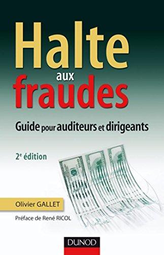 Halte aux fraudes - 2e dition : Guide  l'usage des managers et des auditeurs (Fonctions de l'entreprise)
