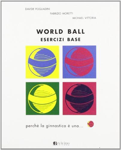 World ball. Esercizi base por Davide Fogliadini