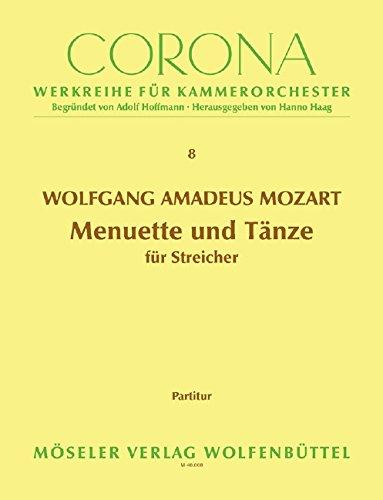 Menuette und Tänze: Streichorchester. Partitur. (Corona - Werkreihe für Kammerorchester, Band 8)
