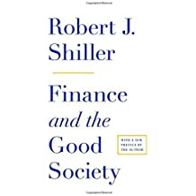 Finance and the Good Society With a New preface b edition by Shiller, Robert J. (2013) Paperback
