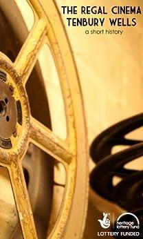 The Regal Cinema, Tenbury Wells: A Short History by [Fellows, Sarah]