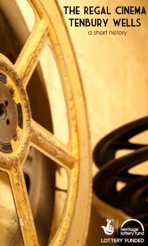 The Regal Cinema, Tenbury Wells: A Short History (English Edition)