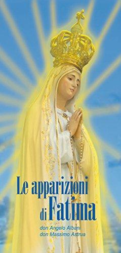 Le apparizioni di Fatima (Italian Edition)