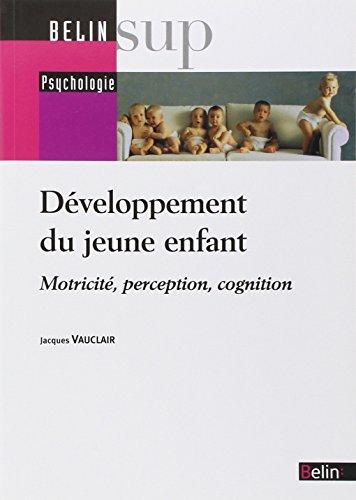 Développement du jeune enfant : Motricité, perception, cognition