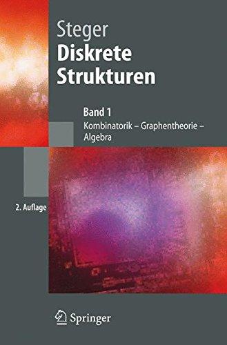 Diskrete Strukturen 1. Kombinatorik, Graphentheorie, Algebra