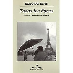 Todos los Funes (Narrativas hispánicas) Finalista Premio Herralde de Novela 2004