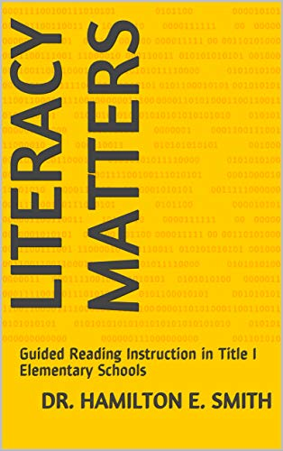 Literacy Matters: Guided Reading Instruction in Title I Elementary Schools Descargar ebooks PDF