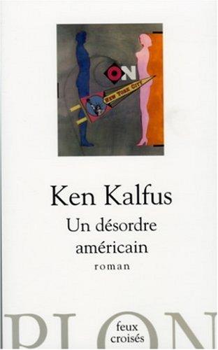 Un désordre américain par Ken Kalfus