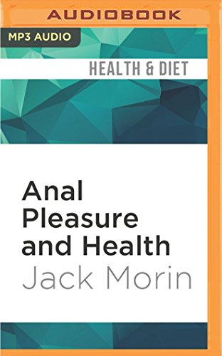 Anal Pleasure and Health: A Guide for Men, Women, and Couples