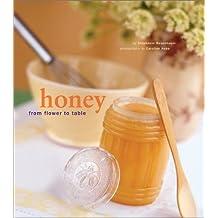 Honey: From Flower to Table by Stephanie Rosenbaum (2002-04-01)