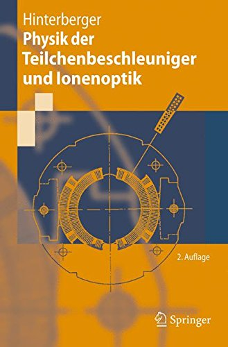 physik-der-teilchenbeschleuniger-und-ionenoptik-german-edition