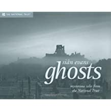 Ghosts: Spooky Stories and Eerie Encounters from the National Trust (National Trust History & Heritage)