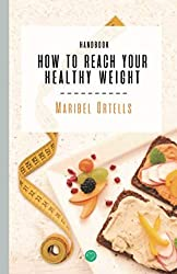 HOW TO REACH YOUR HEALTHY WEIGHT HANDBOOK