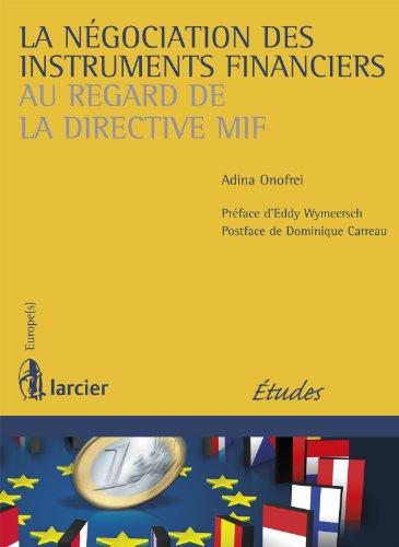 Pdf anglais books téléchargement gratuit La négociation des instruments financiers au regard de la directive MIF (Europe(s)) by Adina Onofrei,Dominique Carreau PDF