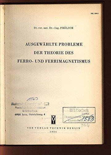 Ausgewählte Probleme der Theorie des Ferro- und Ferrimagnetismus.