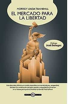 El mercado para la libertad eBook: Morris Tannehill, Linda