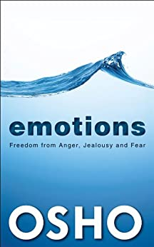 EMOTIONS: Freedom from Anger, Jealousy & Fear von [Osho]