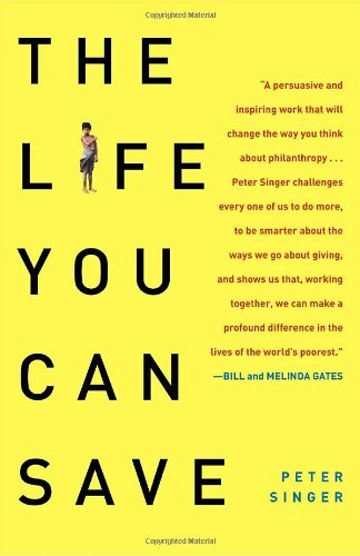 The Life You Can Save: How to Do Your Part to End World Poverty by Peter Singer (2010-09-14)