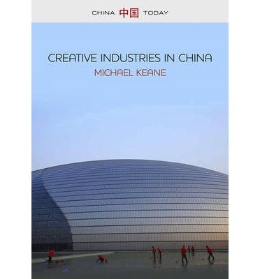 Creative Industries in China: Art, Design and Media (China Today) (Paperback) - Common