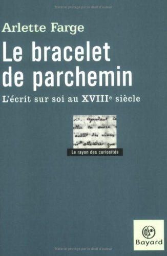 Le bracelet de parchemin : l'écrit sur soi au XVIIIe siècle