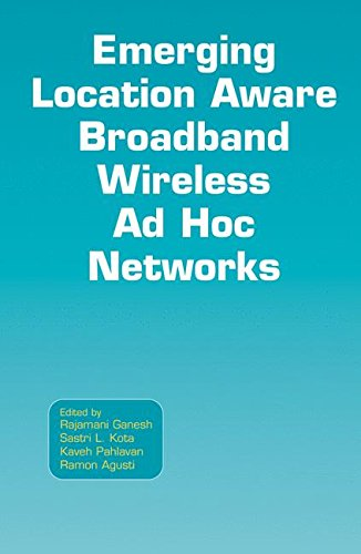 Emerging Location Aware Broadband Wireless Ad Hoc Networks (Wireless-breitband-antennen)