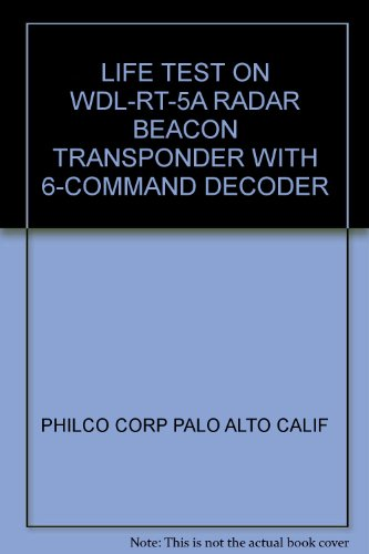 LIFE TEST ON WDL-RT-5A RADAR BEACON TRANSPONDER WITH 6-COMMAND DECODER