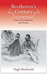 Beethoven's Century: Essays on Composers and Themes (Eastman Studies in Music)