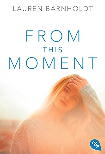 From this Moment (Die Moment-Trilogie, Band 3)