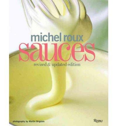 (MICHEL ROUX SAUCES (REVISED, UPDATED)) BY ROUX, MICHEL(AUTHOR)Hardcover Mar-2010 par Michel Roux