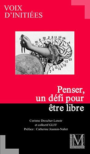 PENSER, UN DEFI POUR ETRE LIBRE par CORINNE DRESCHER-LENOIR