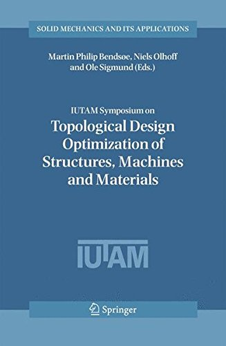 IUTAM Symposium on Topological Design Optimization of Structures, Machines and Materials: Status and Perspectives (Solid Mechanics and Its Applications)