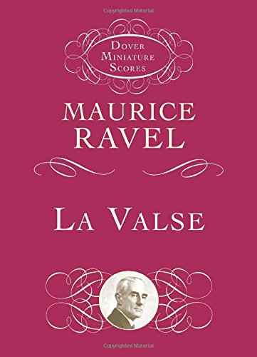 LA VALSE (Dover Miniature Scores)