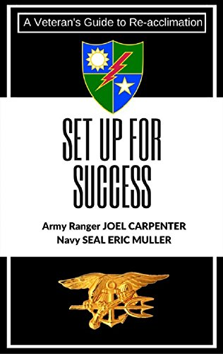 SET UP FOR SUCCESS: A Veteran's Guide to Re-acclimation (English Edition)