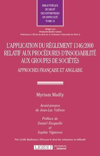 L'application du règlement 1346/2000 relatif aux procédures d'insolvabilité aux groupes de sociétés. Tome 10