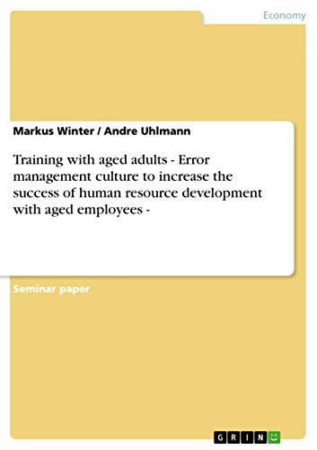 Training with aged adults - Error management culture to increase the success of human resource development with aged employees - (English Edition)