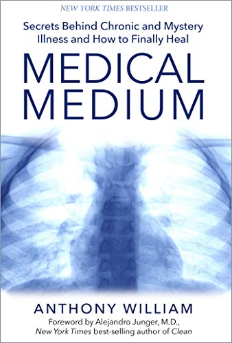 Medical Medium: Secrets Behind Chronic and Mystery Illness and How to Finally Heal (English Edition)