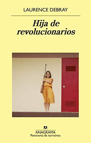 Hija de revolucionarios (PANORAMA DE NARRATIVAS nº 989)