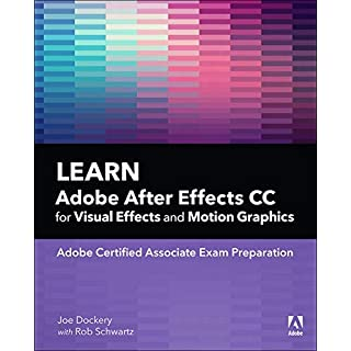 Learn Adobe After Effects CC for Visual Effects and Motion Graphics, 1/e (Adobe Certified Associate (ACA))