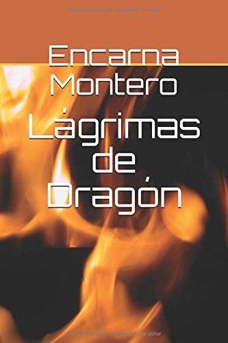 Descargar Libro Lágrimas de Dragón de Encarna Montero