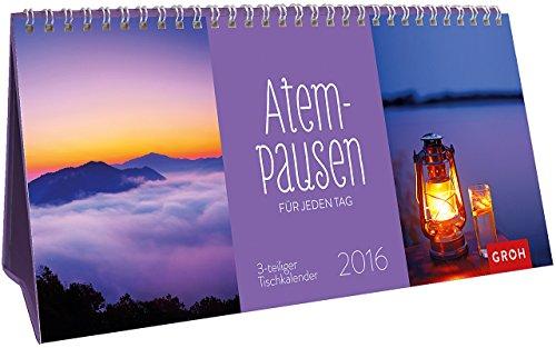 Atempausen für jeden Tag 2016: Tischkalender