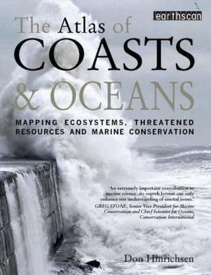 [The Atlas of Coasts and Oceans: Mapping Ecosystems, Threatened Resources and Marine Conservation] (By: Don Hinrichsen) [published: February, 2012]