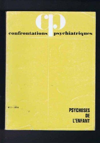 Confrontations psychiatriques n°3 - Psychoses de l'enfant