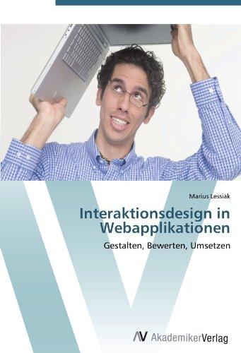Interaktionsdesign in Webapplikationen: Gestalten, Bewerten, Umsetzen