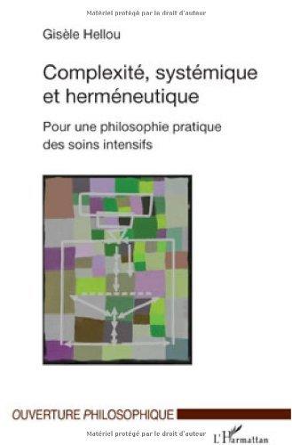 Complexité, systémique et herméneutique : Pour une philosophie pratique des soins intensifs