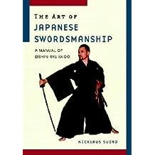 [ The Art of Japanese Swordsmanship: A Manual of Eishin-Ryu Iaido Suino, Nicklaus ( Author ) ] { Paperback } 2008