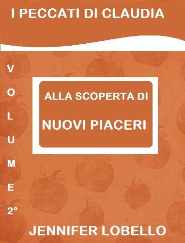 ALLA SCOPERTA DI NUOVI PIACERI (I PECCATI DI CLAUDIA Vol. 2)