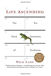 Life Ascending: The Ten Great Inventions of Evolution by Nick Lane (2010-01-07)